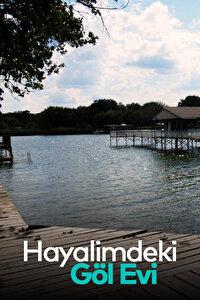 Hayalimdeki Göl Evi