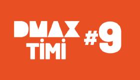 DMAX Timi #9