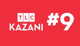 TLC KAZANI #9