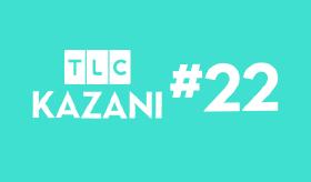 TLC Kazanı #22