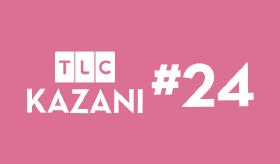 TLC Kazanı #24