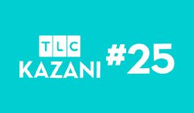 TLC Kazanı #25