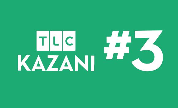 TLC KAZANI #3