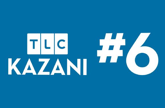 TLC KAZANI #6