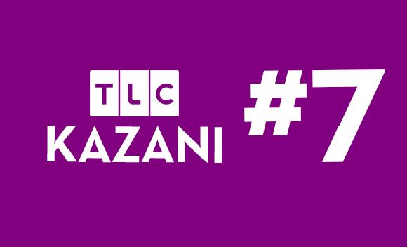 TLC KAZANI #7