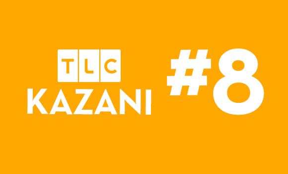 TLC KAZANI #8