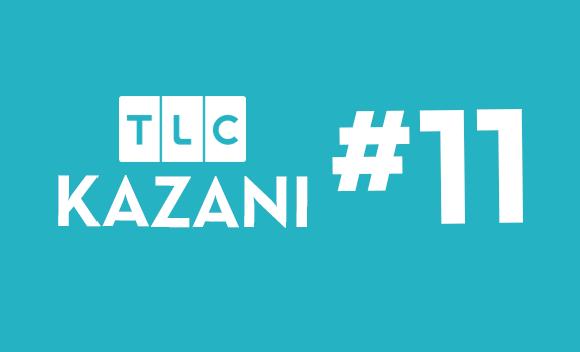 TLC KAZANI #11