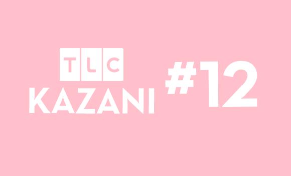 TLC KAZANI #12
