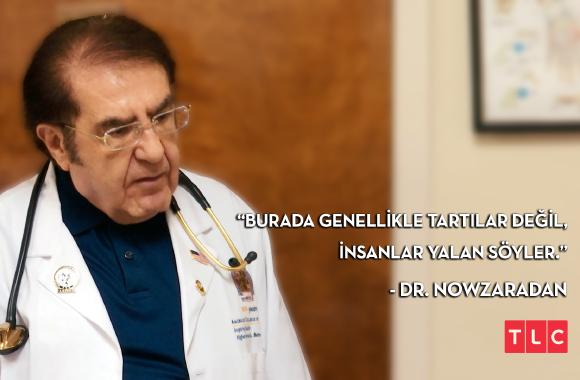 En iyi Dr. Nowzaradan sözünü seçiyoruz!