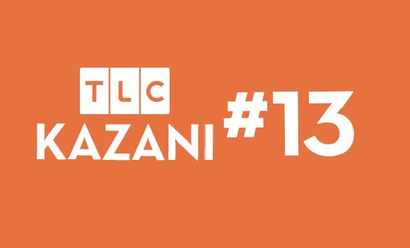 TLC KAZANI #13