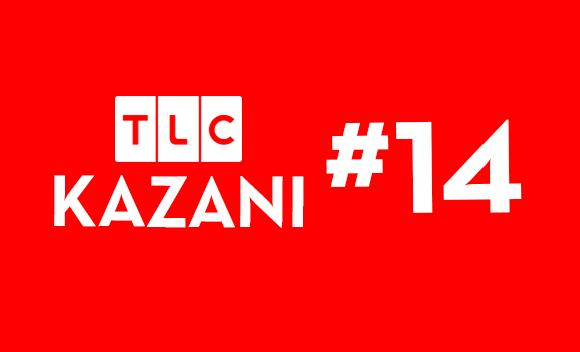 TLC KAZANI #14