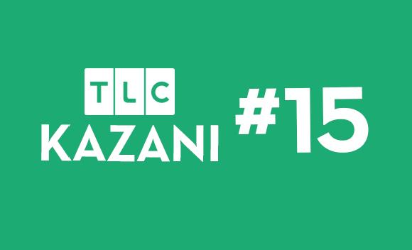 TLC Kazanı #15
