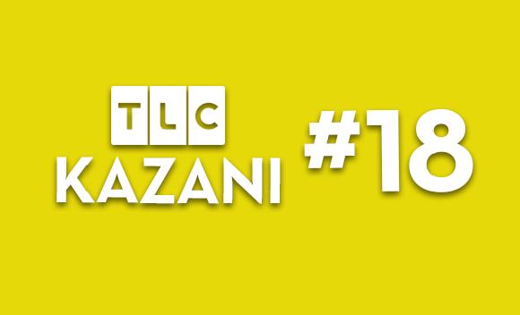 TLC Kazanı #18
