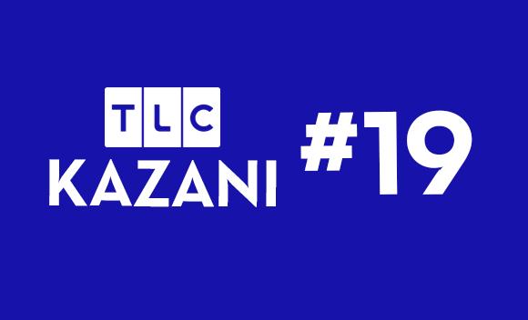 TLC Kazanı #19
