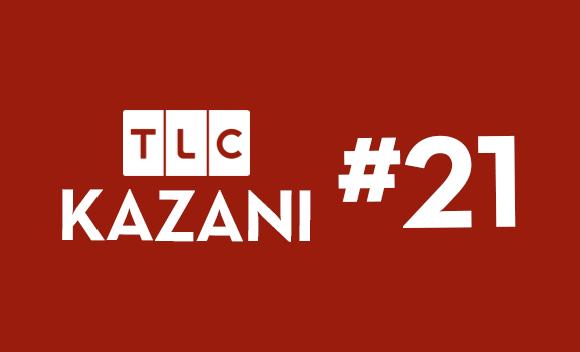 TLC Kazanı #21