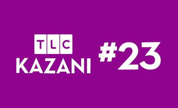 TLC Kazanı #23