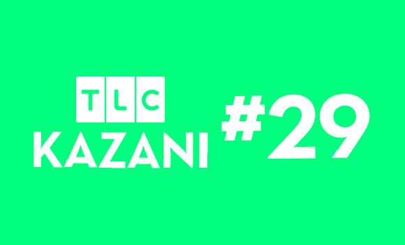 TLC Kazanı #29