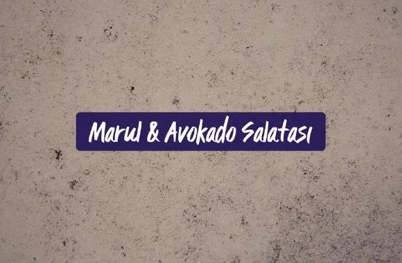 Avokadolu Marul Salatası